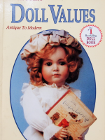 Doll Values/ Antique To Modern